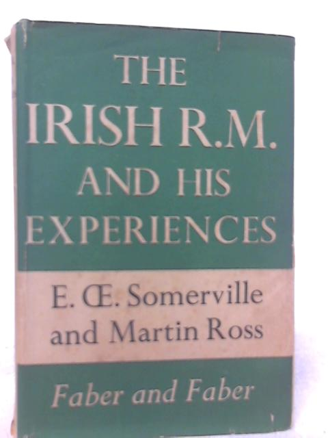 The Irish R.M. And His Experiences By E. Somerville & Ross Martin