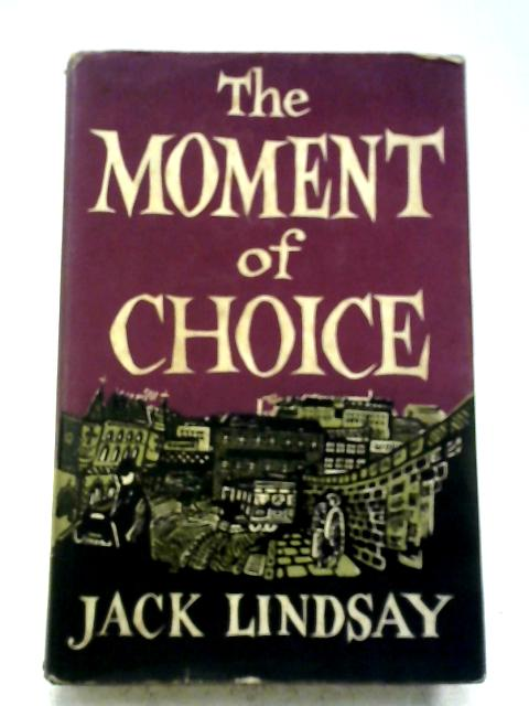 The Moment of Choice By Lindsay, Jack