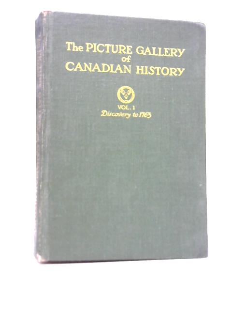 The Picture Gallery of Canadian History Vol I