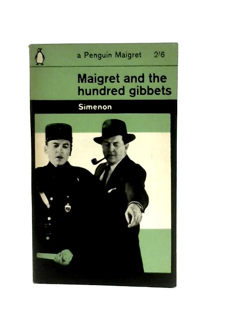 Maigret and the Hundred Gibbets By Georges Simenon