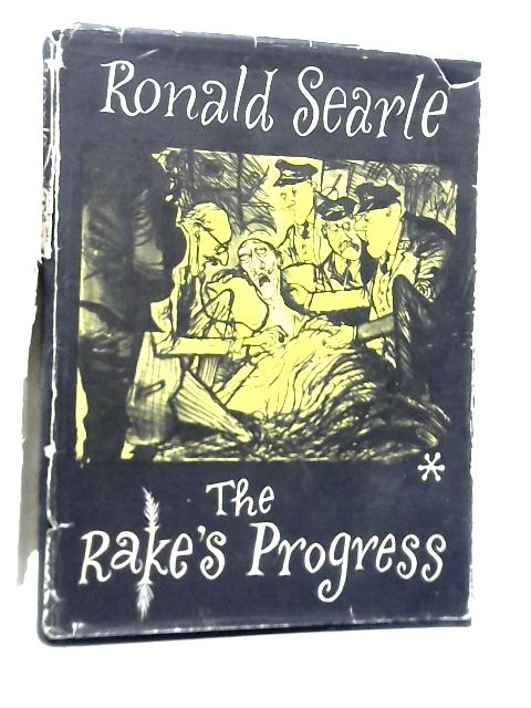 The Rakes Progress By Ronald Searle