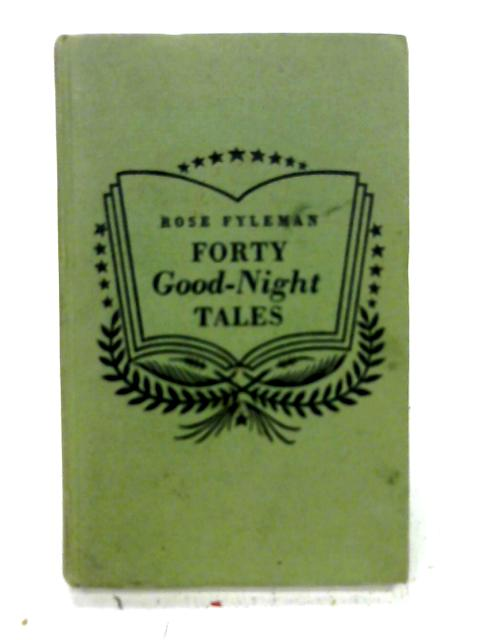 Forty Good-Night Tales By Rose Fyleman