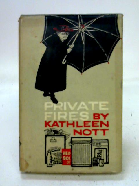 Private Fires By K. Nott