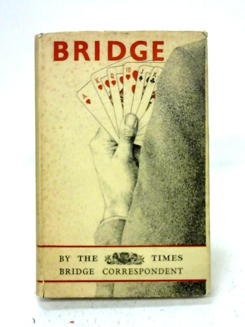 Bridge from the Times By The Times Bridge Correspondent