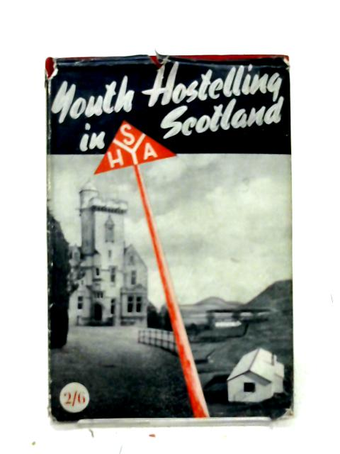 Youth Hostelling in Scotland By D. G. Moir