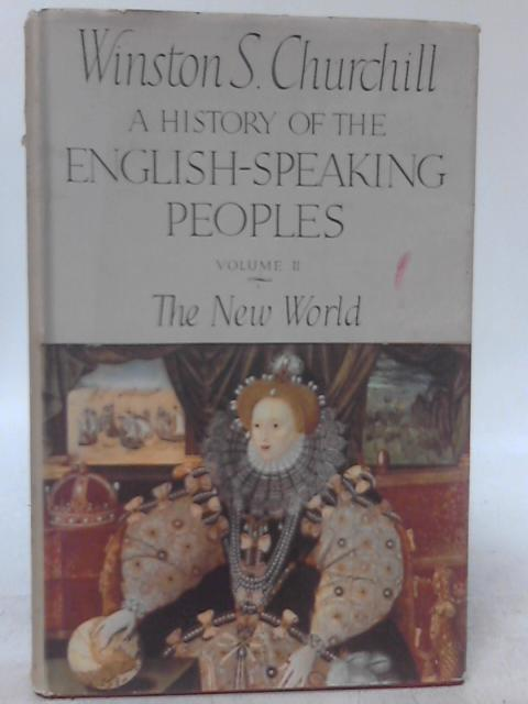 A History of the English-Speaking Peoples Volume II The New World By Winston S. Churchill