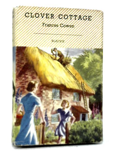 Clover Cottage By Frances Cowen