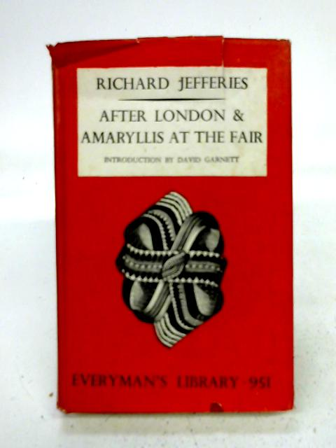 After London and Amaryllis at the Fair (EVERYMAN 951) By Richard Jefferies