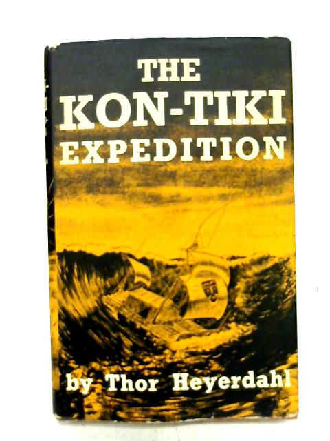The Kon-Tiki Expedition By T. Heyerdahl