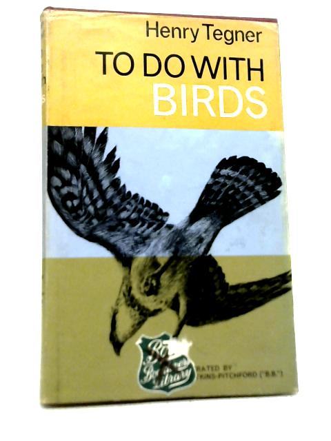 To Do With Birds By Henry Tegner