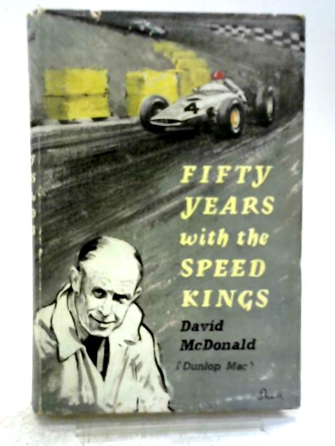 Fifty Years With The Speed Kings By David McDonald