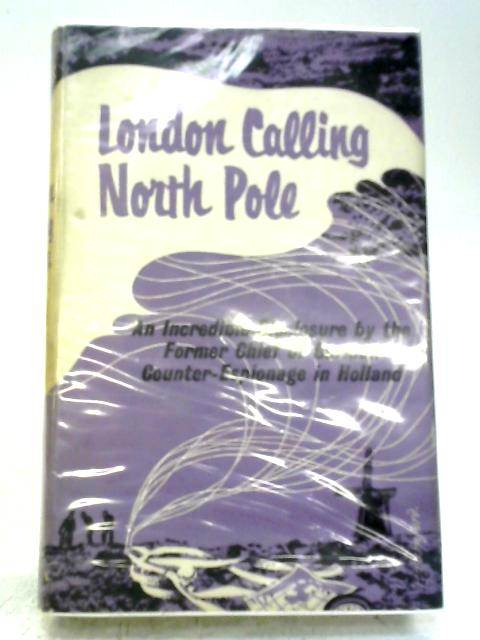 London Calling North Pole By H.J Giskes
