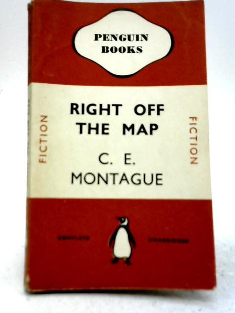 Right Off The Map By C E Montague