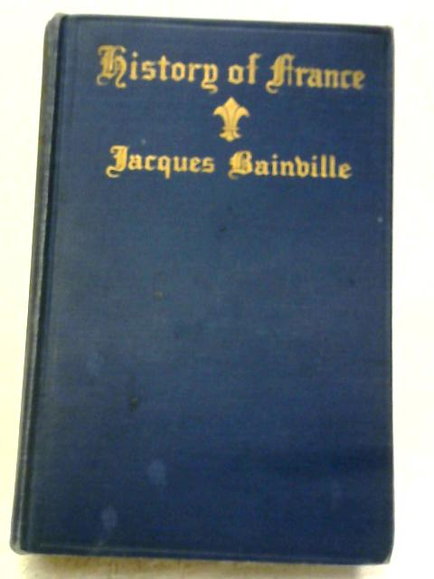 History of France By Jacques Bainville