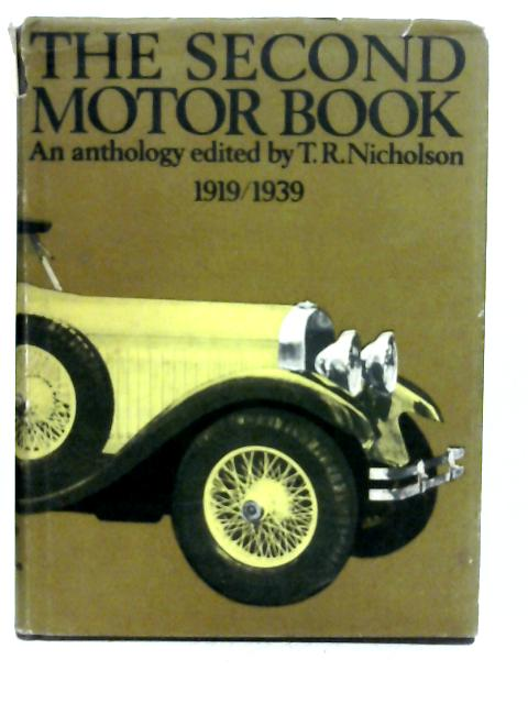 The Second Motor Book: The Age of Adventure, 1919-1939 By RT Nicholson