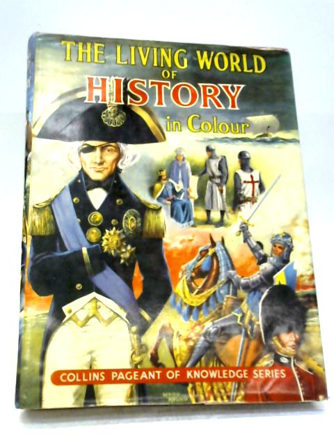The Living World of History By Gareth H Browning