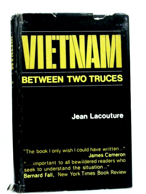 Vietnam: Between Two Truces By Jean Lacouture