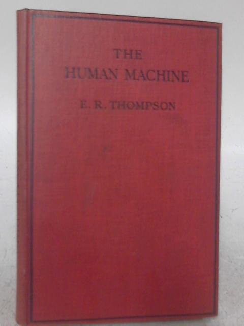 The Human Machine By E. R. Thompson