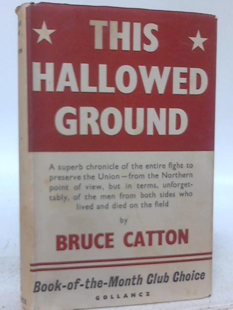 The Hallowed Ground By B. Catton