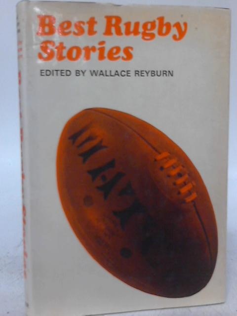 Best Rugby Stories By Wallace Reyburn