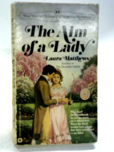 The Aim of a Lady By Laura Matthews