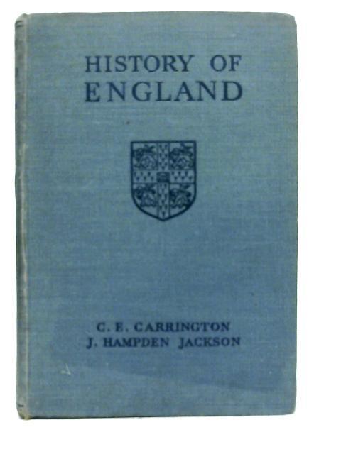 A History of England By C. E Carrington & J. Hampden Jackson