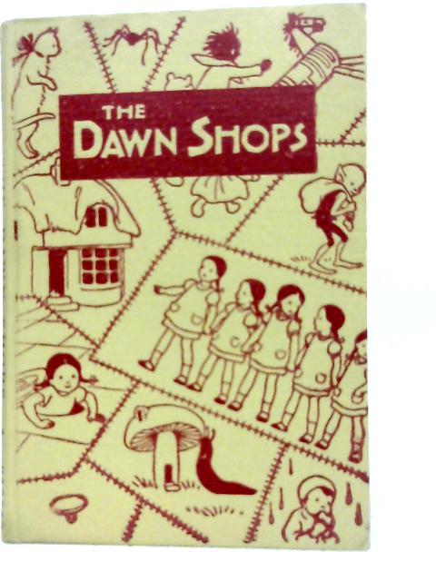 The Dawn Shops By Joyce Lankester Brisley