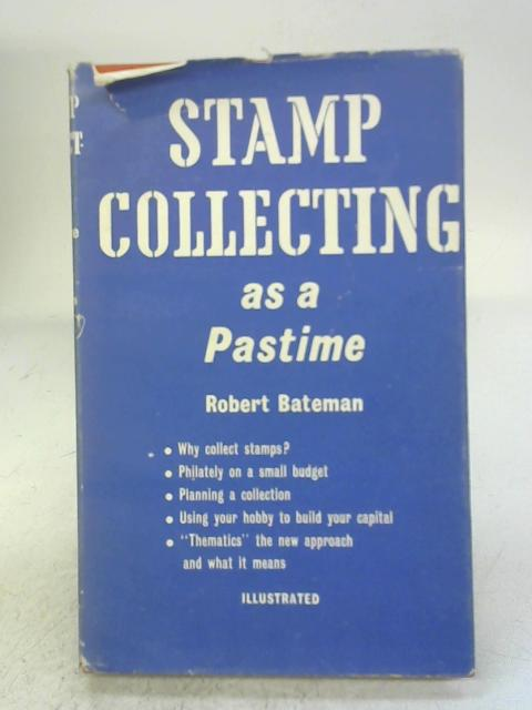 Stamp Collecting As a Pastime By Robert Bateman