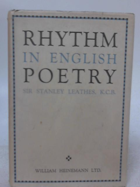 Rhythm in English Poetry By Sir Stanley Leathes