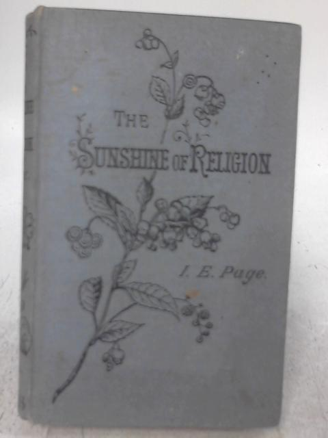 The Sunshine of Religion By I. E. Page