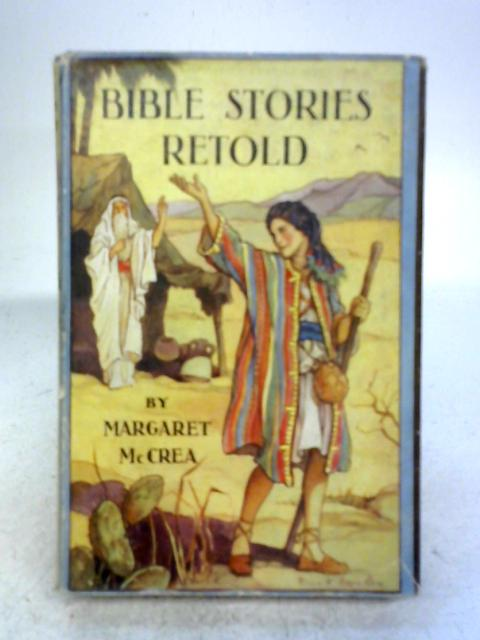 Bible Stories Re-told By Margaret McCrea