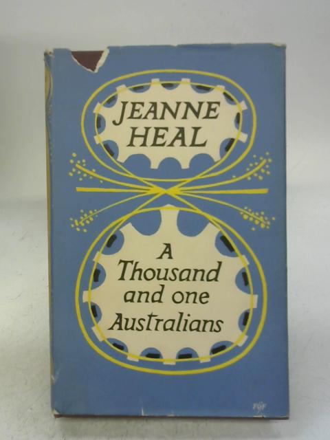 A thousand and one Australians By Jeanne Heal