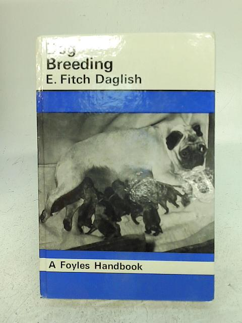 Dog Breeding By E. Fitch Daglish