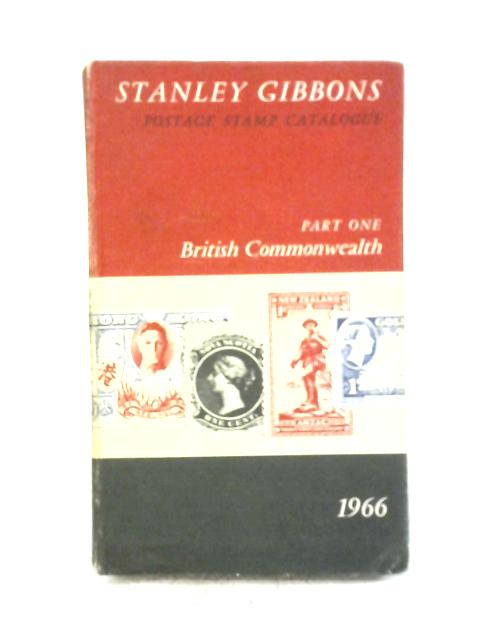 Stanley Gibbons priced postage stamp catalogue. Part one. British Commonwealth, Ireland and South Africa. 68th edition, 1966 By Stanley Gibbons
