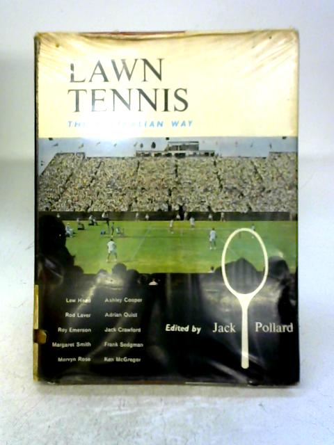 Lawn Tennis: The Australian Way By Jack Pollard (ed.)