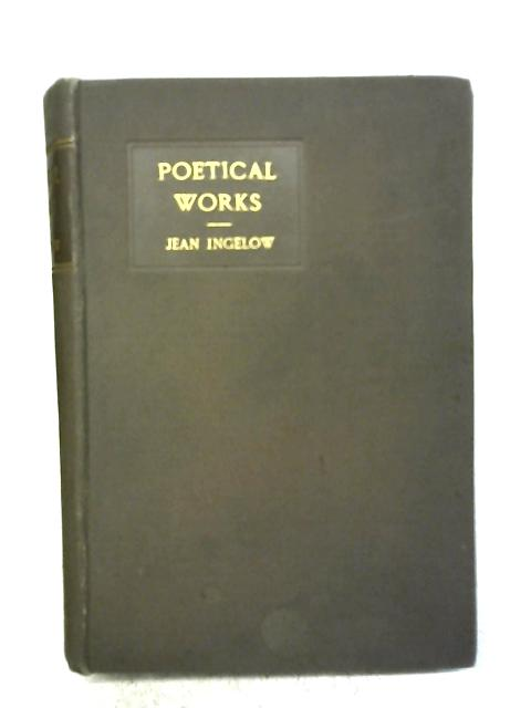 The Poetical Works By Jean Ingelow