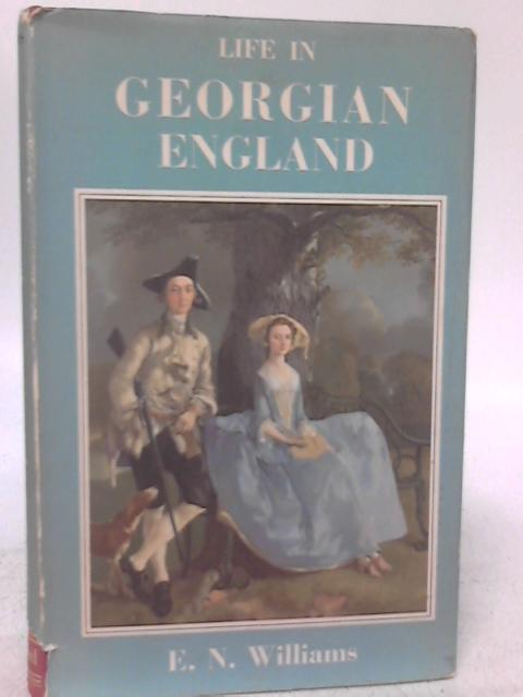 Life in Georgian England By E. N. Williams