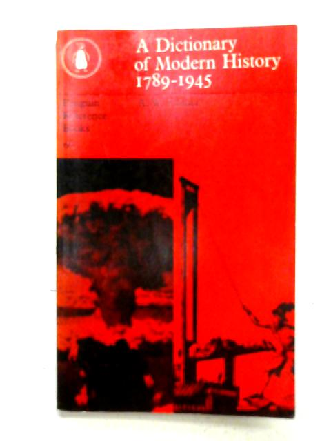 A Dictionary of Modern History 1789-1945. By A. W. Palmer