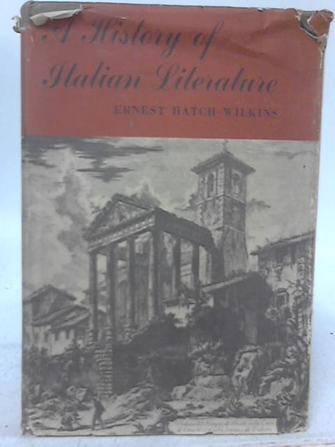 A History of Italian Literature. By Ernest Hatch Wilkins