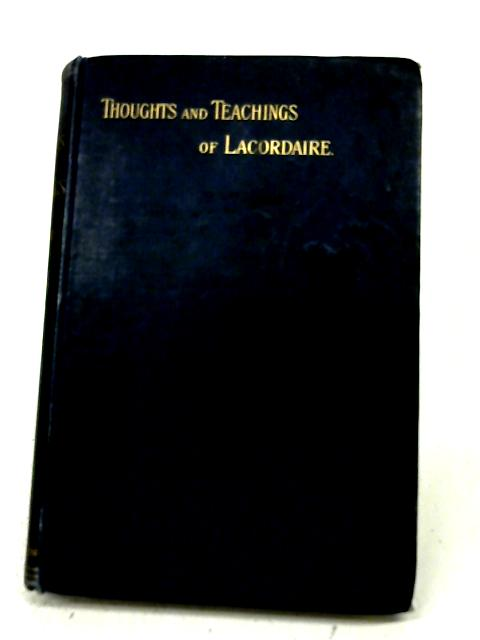 Thoughts and Teachings of Lacordaire By Anon
