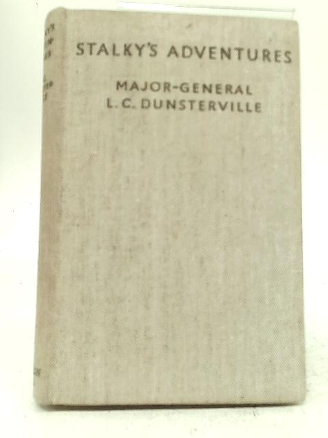 Stalkys Adventures By L.C. Major General Dunsterville