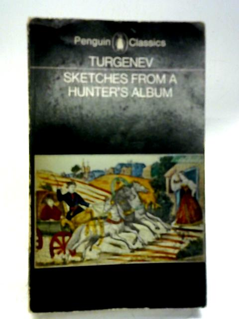 Sketches From A Hunter's Album (Penguin classics) By I. S Turgenev