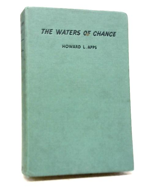 The Waters of Chance By Howard L. Apps