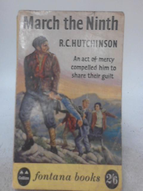 March The Ninth By R. C. Hutchinson