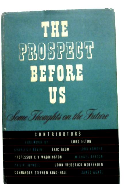 The Prospect Before Us: Some Thoughts on the Future By Unstated