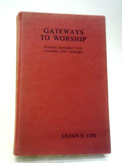 Gateways to Worship By Lilian E Cox
