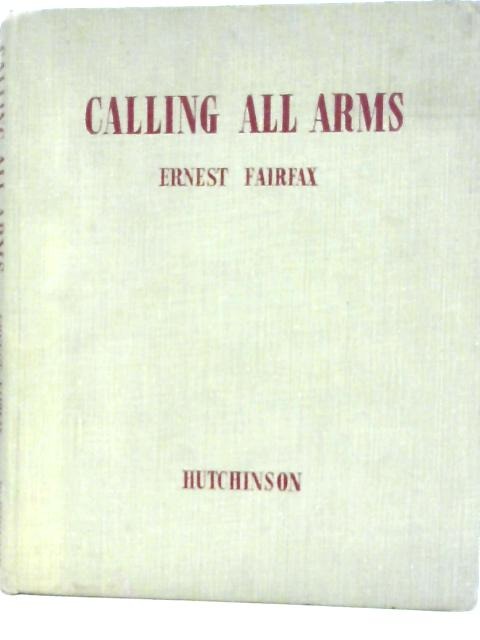 Calling All Arms By Ernest Fairfax