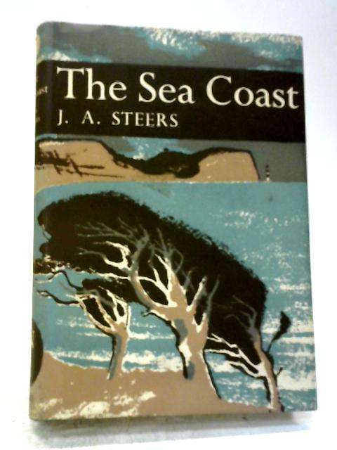 The Sea Coast. New Naturalist No. 25. By J. A. Steers