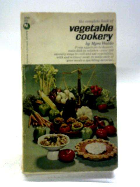 The Complete Book of Vegetable Cookery, etc (Bantam Reference Library. no. HR29.) By Myra Waldo