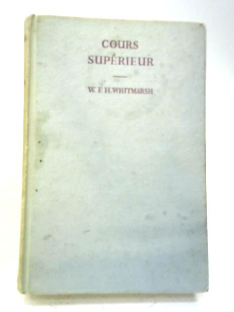 Cours Superieur By W F H Whitmarsh